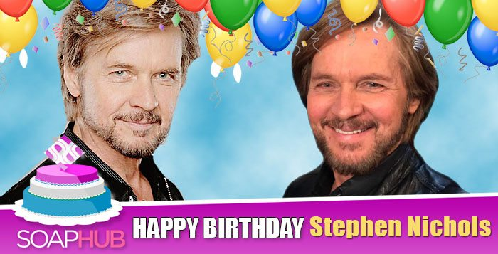 Days Of Our Lives Stephen Nichols Celebrates His Birthday